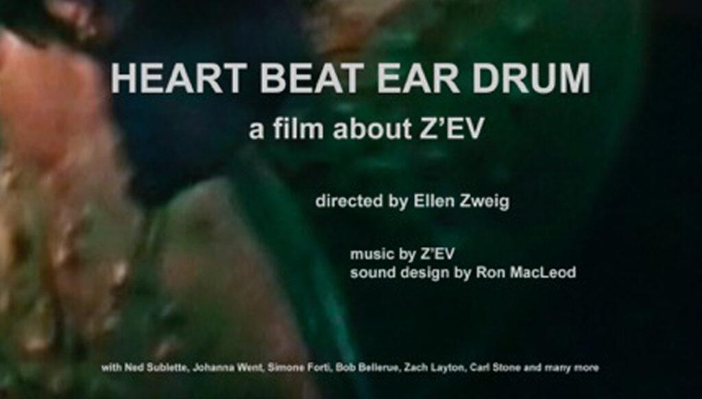 Heart Beat Ear Drum a film about Z'EV